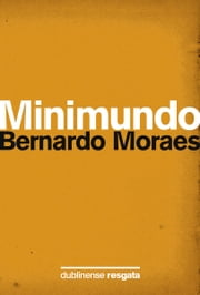 Minimundo ebook by Bernardo Moraes