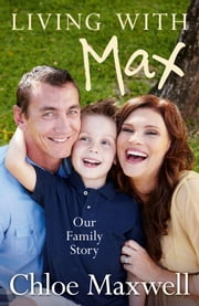 Living with Max ebook by Maxwell Chloe
