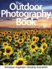 The Outdoor Photography Book ebook by Imagine Publishing