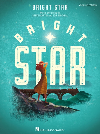 Bright Star Songbook - Vocal Selections ebook by Steve Martin,Edie Brickell