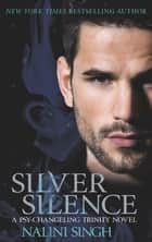 Silver Silence - Book 1 ebook by Nalini Singh