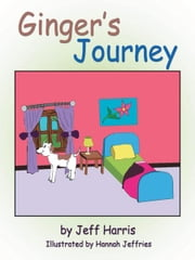 Ginger's Journey ebook by Jeff Harris