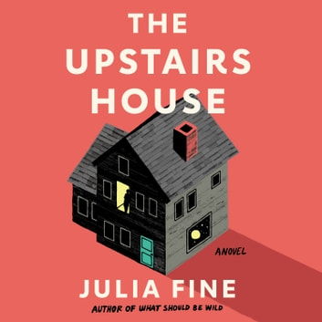 The Upstairs House - A Novel Áudiolivro by Julia Fine
