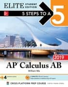 5 Steps to a 5: AP Calculus AB 2019 Elite Student Edition ebook by