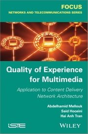 Quality-of-Experience for Multimedia ebook by Abdelhamid Mellouk,Hai Anh Tran,Said Hoceini