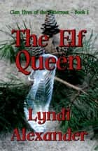 The Elf Queen ebook by Lyndi Alexander