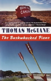 The Bushwacked Piano ebook by Thomas McGuane