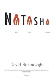 Natasha - And Other Stories ebook by David Bezmozgis