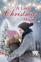 A Little Christmas Magic ebook by