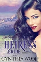 Heiress Bride ebook by Cynthia Woolf