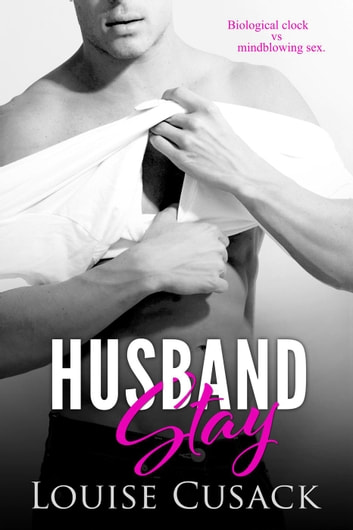 Husband Stay - Husband Series, #2 ebook by Louise Cusack