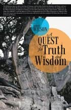 A Quest for Truth and Wisdom ebook by Robert Wilson