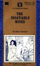 The Insatiable Wives ebook by Simmons, Blake