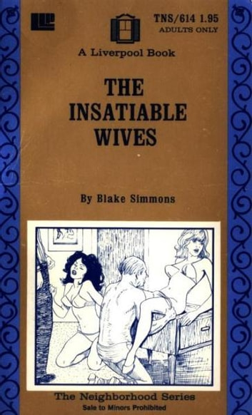 The Insatiable Wives ebook by Simmons,Blake