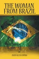 The Woman from Brazil ebook by Zuzu Alexi Cupido, Tshego Nyatlo