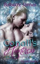 Conall's Huntress ebook by Babette James