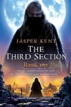 The Third Section ebook by Jasper Kent