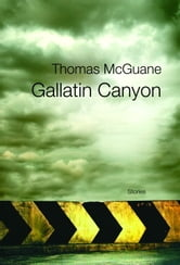 Gallatin Canyon ebook by Thomas McGuane