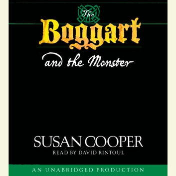 The Boggart and the Monster audiobook by Susan Cooper