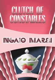 Clutch of Constables - Inspector Roderick Alleyn #25 ebook by Ngaio Marsh