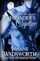 Highlander's Captive ebook by Joanne Wadsworth