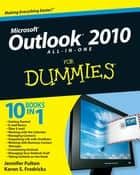 Outlook 2010 All-in-One For Dummies ebook by Jennifer Fulton,Karen S. Fredricks
