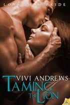 Taming the Lion ebook by Vivi Andrews