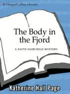 The Body in the Fjord ebook by Katherine Hall Page