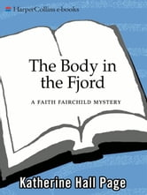 The Body in the Fjord - A Faith Fairchild Mystery ebook by Katherine Hall Page