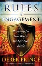 Rules of Engagement ebook by Derek Prince
