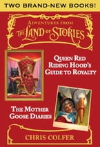 Adventures from the Land of Stories Boxed Set, The Mother Goose Diaries and Queen Red Riding Hood's Guide to Royalty