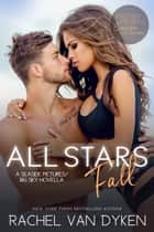 All Stars Fall: A Seaside Pictures/Big Sky Novella ebook by
