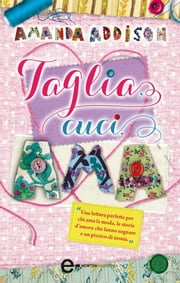 Taglia, cuci, ama ebook by Amanda Addison