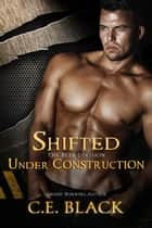 Shifted Under Construction - Beta Division, #2 ebook by C.E. Black