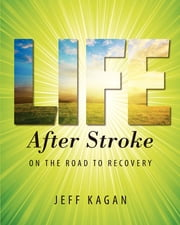 Life After Stroke ebook by Jeff Kagan