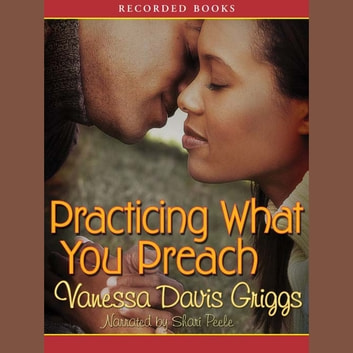 Practicing What You Preach audiobook by Vanessa Davis Griggs