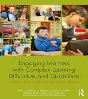 Engaging Learners with Complex Learning Difficulties and Disabilities - A resource book for teachers and teaching assistants ebook by Barry Carpenter,Jo Egerton,Beverley Cockbill,Tamara Bloom,Jodie Fotheringham,Hollie Rawson,Jane Thistlethwaite