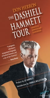 The Dashiell Hammett Tour - Thirtieth Anniversary Guidebook ebook by Don Herron,Jo Hammett
