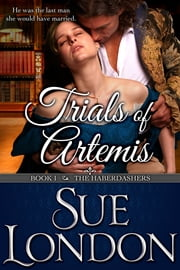 Trials of Artemis (Haberdashers Book One) ebook by Sue London