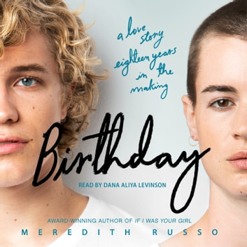 Birthday - A Novel livre audio by Meredith Russo