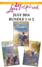 Love Inspired July 2014 - Bundle 1 of 2 - An Anthology ebook by Valerie Hansen, Deb Kastner, Bonnie K. Winn