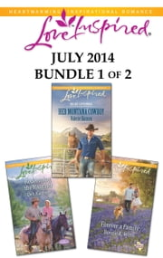 Love Inspired July 2014 - Bundle 1 of 2 - Her Montana Cowboy\Redeeming the Rancher\Forever a Family ebook by Valerie Hansen, Deb Kastner, Bonnie K. Winn