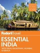 Fodor's Essential India - with Delhi, Rajasthan, Mumbai & Kerala ebook by Fodor's Travel Guides