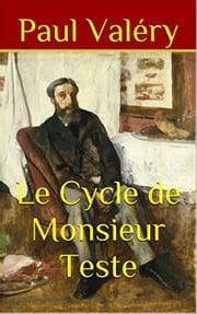 Le Cycle de Monsieur Teste ebook by Paul Valéry