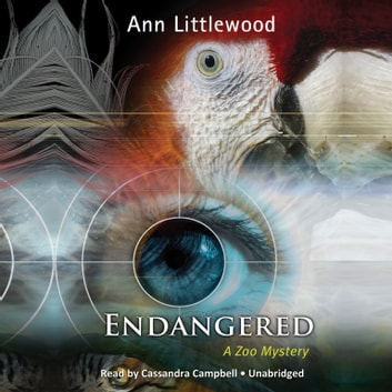 Endangered - A Zoo Mystery audiobook by Ann Littlewood,Poisoned Pen Press