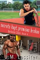 Secrets Kept, Promises Broken ebook by U.M. Lassiter