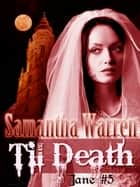 Til Death (Jane #5) ebook by Samantha Warren