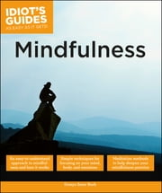 Idiot's Guides: Mindfulness ebook by Domyo Sater Burk