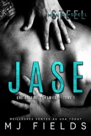 Jase - Une affaire de famille #1 ebook by Rose Seget, MJ Fields