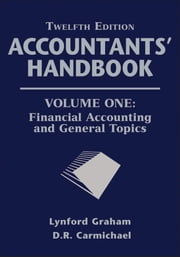 Accountants' Handbook, Financial Accounting and General Topics ebook by D. R. Carmichael,Lynford Graham